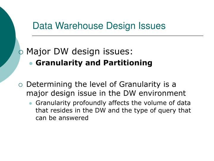 Data Warehouse Design Issues
