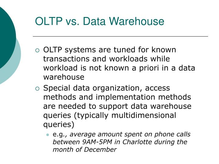 OLTP vs. Data Warehouse