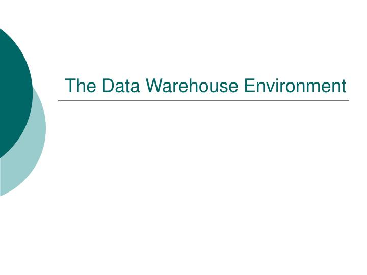 The data warehouse environment