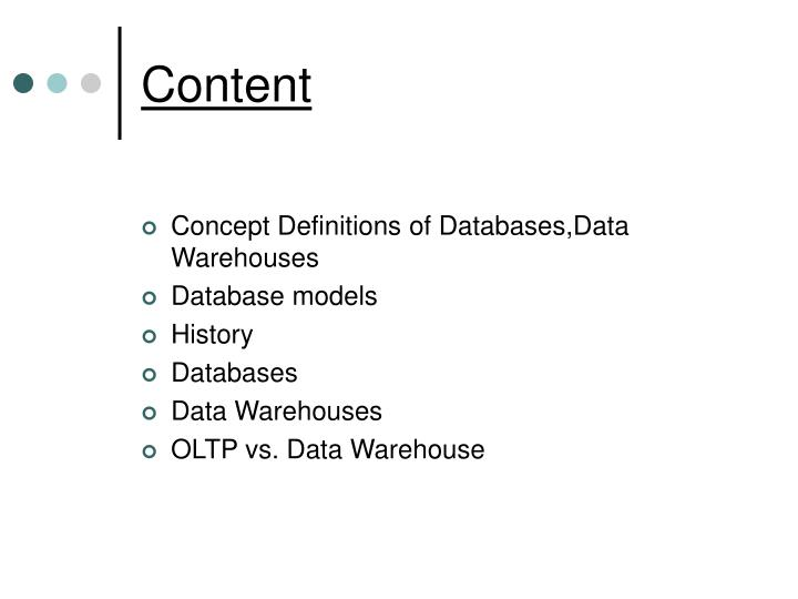 databases and data warehouses 2 differentiate between databases and data warehouses with respect to their focus on online transaction processing and online analytical processing 3 list and describe the key characteristics of a relational database 4 define the five software components of a database management system.
