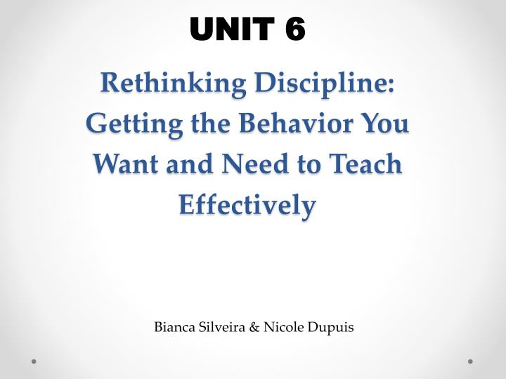 rethinking discipline getting the behavior you want and need to teach effectively n.