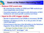 goals of the pattern narrowing test