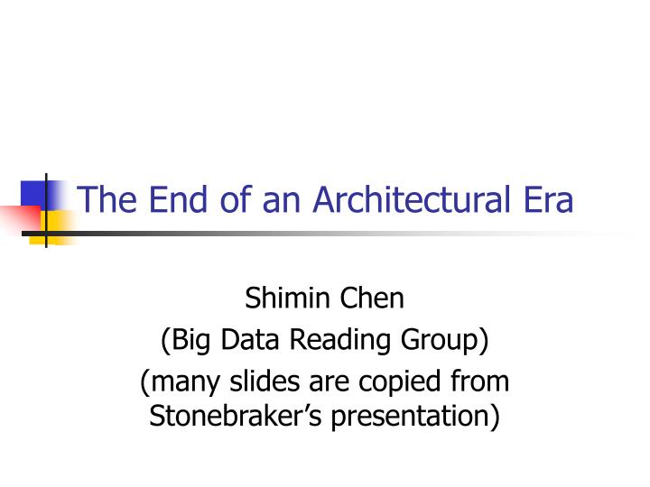 the end of an architectural era n.