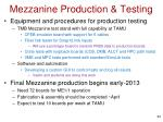 mezzanine production testing