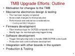 tmb upgrade efforts outline