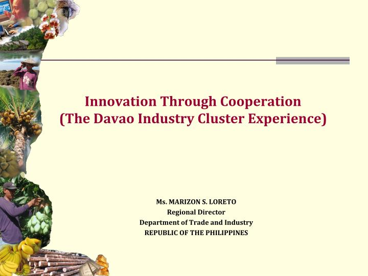 innovation through cooperation the davao industry cluster experience n.