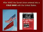 after wwii the soviet union entered into a cold war with the united states
