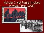 nicholas ii got russia involved in wwi 1914 1918