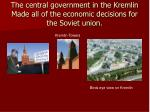 the central government in the kremlin made all of the economic decisions for the soviet union