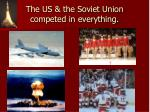 the us the soviet union competed in everything