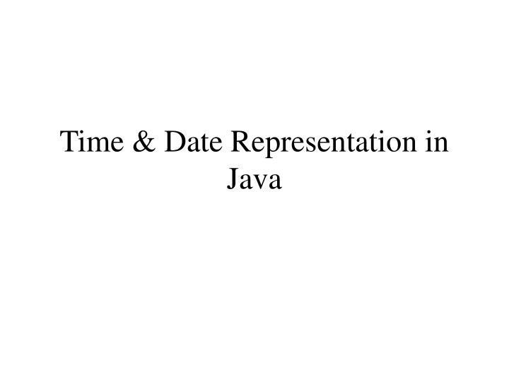 time date representation in java n.