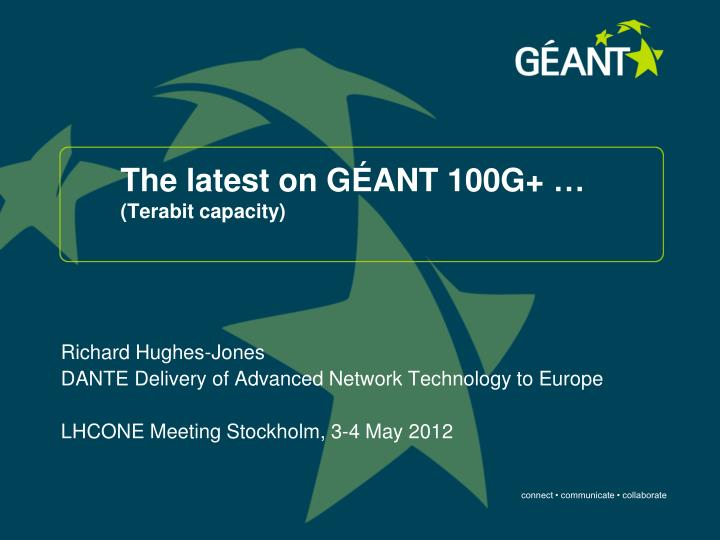 the latest on g ant 100g terabit capacity n.