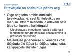 eesti majandus ettev tjale on saabunud p nev aeg