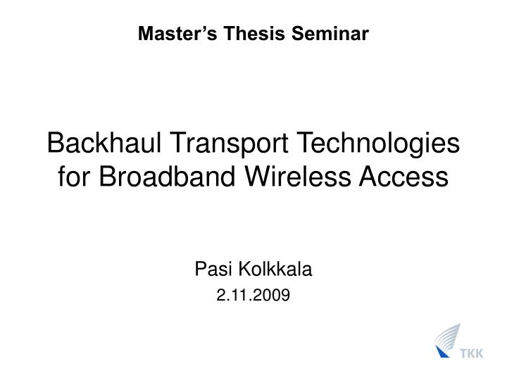 backhaul transport technologies for broadband wireless access n.