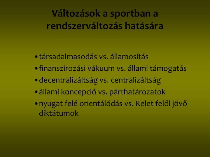 Változások a sportban a rendszerváltozás hatására