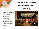 attend joint finance committee jfc hearing