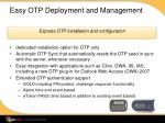 easy otp deployment and management