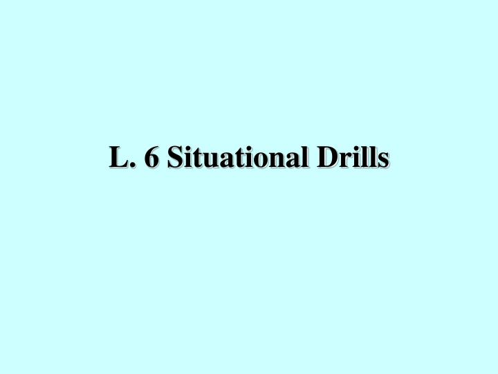 l 6 situational drills n.