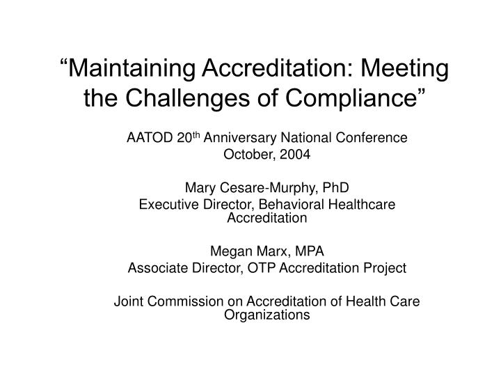 maintaining accreditation meeting the challenges of compliance n.