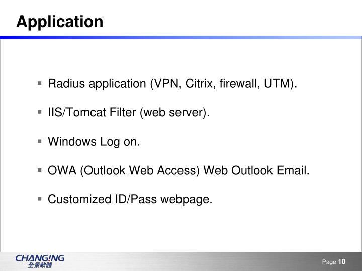 Radius application (VPN, Citrix, firewall, UTM).