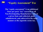 equity assessment fee