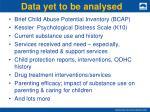 data yet to be analysed
