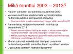 mik muuttui 2003 2013