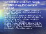 how long to protect from human interaction if use michigan s 50 pci g limit