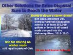 other solutions for brine disposal sure to reach the water