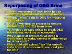 repurposing of o g brine