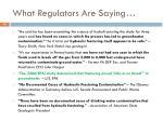 what regulators are saying1