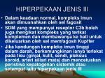 hiperpekaan jenis iii1