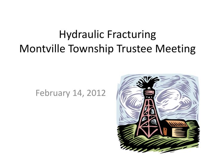 hydraulic fracturing montville township trustee meeting n.
