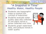 a snapshot in time healthy water healthy people