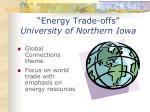 energy trade offs university of northern iowa