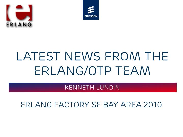 latest news from the erlang otp team n.