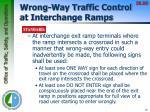 wrong way traffic control at interchange ramps