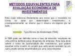m todos equivalentes para avalia o econ mica de investimentos1