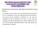 m todos equivalentes para avalia o econ mica de investimentos14