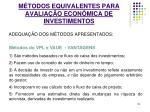 m todos equivalentes para avalia o econ mica de investimentos42