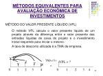 m todos equivalentes para avalia o econ mica de investimentos6