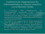 conferencia de organizaciones no gubernamentales en relaci n consultiva con la naciones unidas
