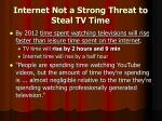 internet not a strong threat to steal tv time