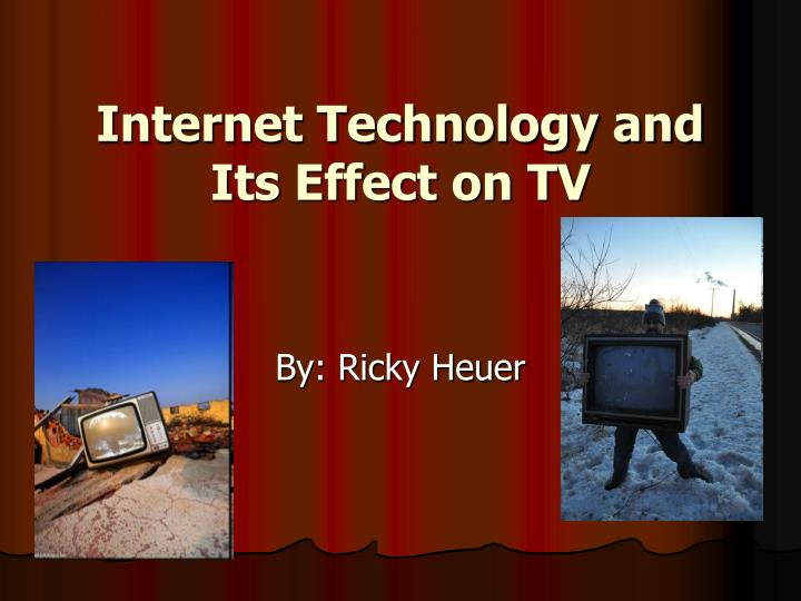 internet technology and its effect on tv n.