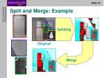 split and merge example