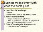 business models start with what the world gives