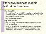 effective business models build capture wealth