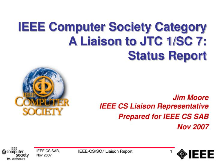 ieee computer society category a liaison to jtc 1 sc 7 status report