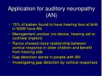 application for auditory neuropathy an