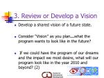 3 review or develop a vision